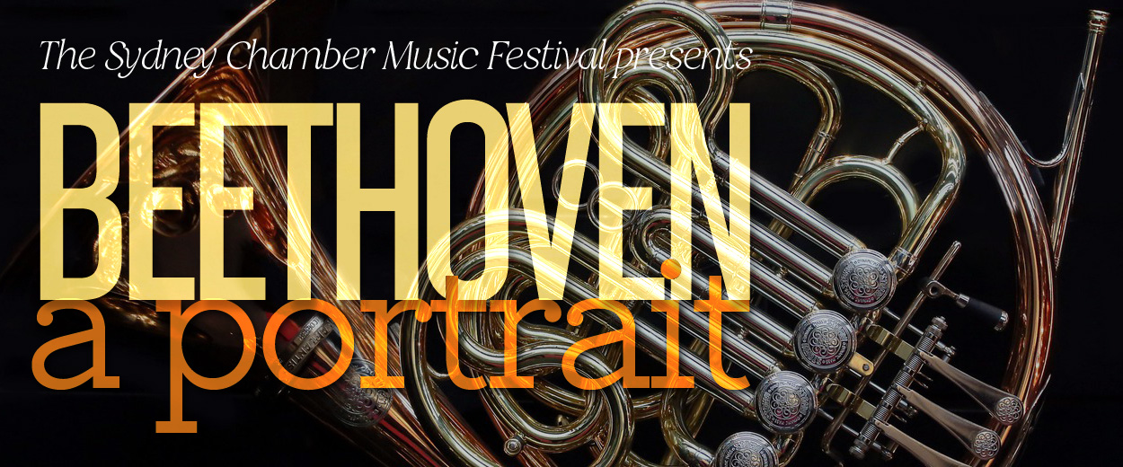 The Sydney Chamber Music Festival 2020 presents BEETHOVEN a portrait.